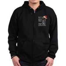 Have A Holly Jolly Pug Christmas Zip Hoodie