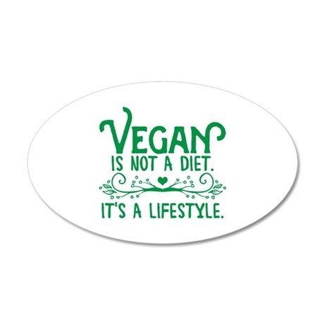 Vegan is Not a Diet 20x12 Oval Wall Decal
