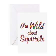 Wild About Squirrels Greeting Card
