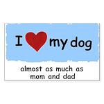 I LOVE MY DOG Rectangle Sticker