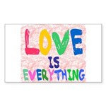 LOVE IS EVERYTHING Rectangle Sticker