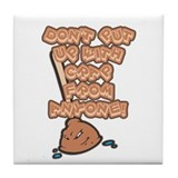 Don't take Crap! (Plunger) Tile Coaster