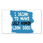 I DRINK TO MAKE UGLY WOMEN - Rectangle Sticker