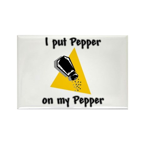 I Put Pepper on My Pepper Rectangle Magnet (100 pa