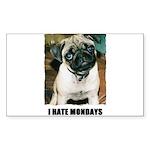 I HATE MONDAYS PUG Rectangle Sticker