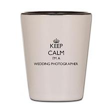 Keep calm I'm a Wedding Photographer Shot Glass