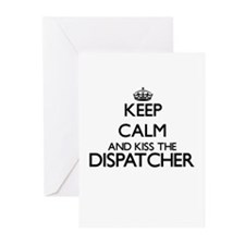 Keep calm and kiss the Dispatcher Greeting Cards