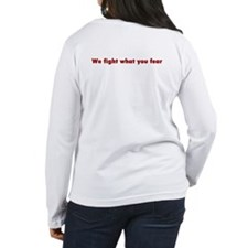 We Fight What You Fear T-Shirt