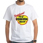Chief Oshkosh Beer-1952 White T-Shirt
