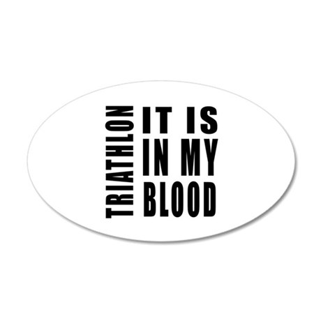 Triathlon it is in my blood 35x21 Oval Wall Decal