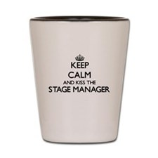 Keep calm and kiss the Stage Manager Shot Glass