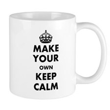 Make Your Own Keep Calm and Carry On De Small Mug