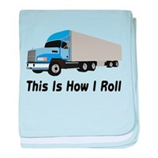 This Is How I Roll Semi Truck baby blanket