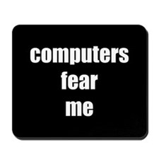 computers fear me mousepad