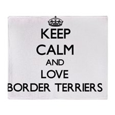 Keep calm and love Border Terriers  Throw Blanket