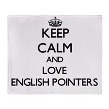Keep calm and love English Pointers Throw Blanket