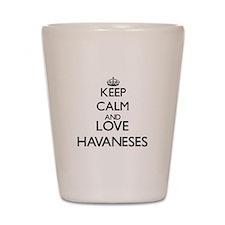 Keep calm and love Havaneses Shot Glass