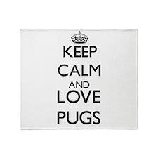 Keep calm and love Pugs Throw Blanket