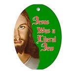 Jesus Was a Liberal Jew Oval Ornament
