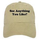 """See Anything You Like?""  Baseball Cap"