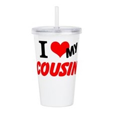 I love my Cousin Acrylic Double-wall Tumbler