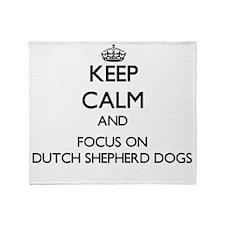 Keep calm and focus on Dutch Shepher Throw Blanket