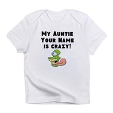 My Auntie Is Crazy (Custom) Infant T-Shirt