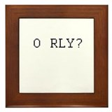 O RLY? - Oh really? Framed Tile
