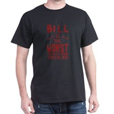Bill Is The Worst True Blood T-Shirt