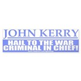 War Criminal in Chief Anti-Kerry Bumper Bumper Sticker