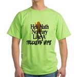 Hell Hath No Fury - Trucker's Wife Green T-Shirt