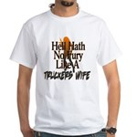 Hell Hath No Fury - Trucker's Wife White T-Shirt