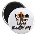 Hell Hath No Fury - Trucker's Wife Magnet