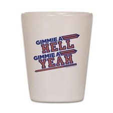 Blue Mountain State Gimme Hell Yeah Shot Glass