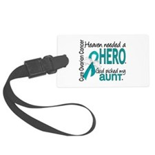 Heaven Needed Hero Ovarian Cance Luggage Tag