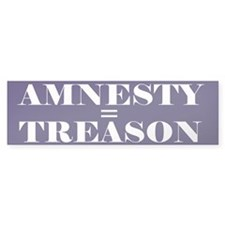 Amnesty Is Treason Bumper Bumper Sticker