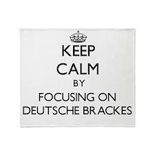 Keep calm by focusing on Deutsche Br Throw Blanket