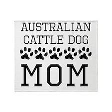 Australian Cattle Dog Mom Throw Blanket