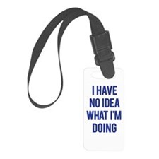 I Don't Know... Luggage Tag