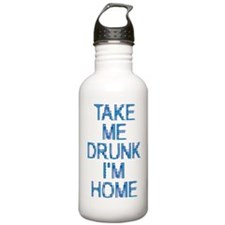 Take Me Drunk…I'm Home Water Bottle