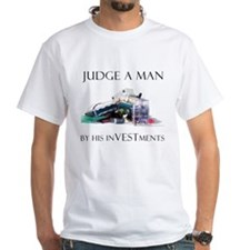 """Judge A Man By His Investments"" Shirt"