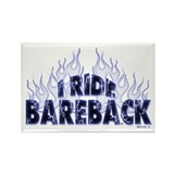 I ride Bareback Rectangle Magnet