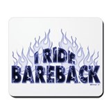 I ride Bareback Mousepad