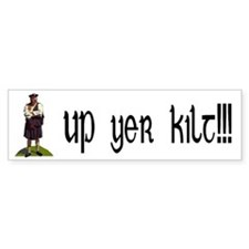 Up yer kilt! Bumper Stickers