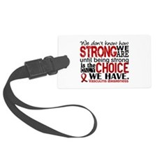 Vasculitis HowStrongWeAre Luggage Tag