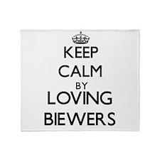 Keep calm by loving Biewers Throw Blanket