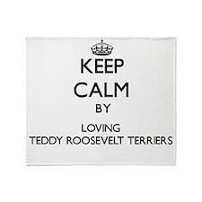 Keep calm by loving Teddy Roosevelt Throw Blanket