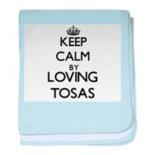 Keep calm by loving Tosas baby blanket