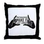Photographers Make It Last Lo Throw Pillow