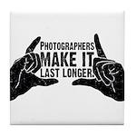 Photographers Make It Last Lo Tile Coaster